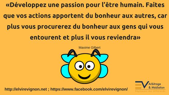 Abeille, Citation, Millionnaire du bonheur, Maxime Gilbert