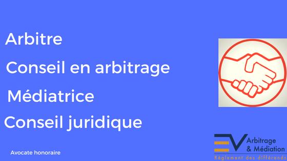 Arbitre, conseil en arbitrage, médiatrice, conseil juridique
